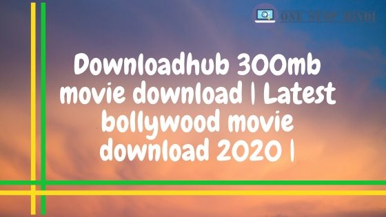 Downloadhub movie download