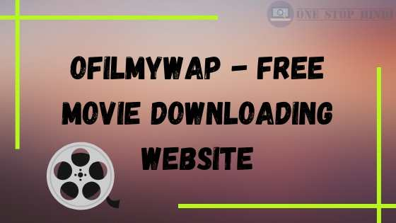 ofilmywap movies downloading website 2020