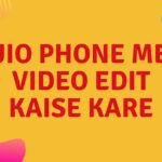 Jio phone me video edit kaise kare